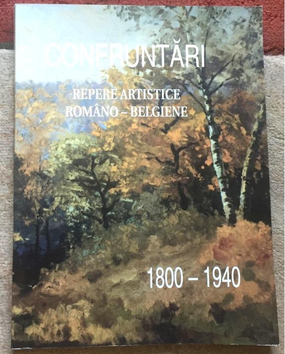 Confruntari. Repere artistice romano-belgiene, 1800-1940