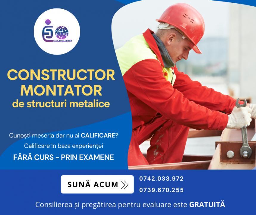 Constructor-Montator de structuri metalice - Calificări Recunoscute - Fără Cursuri