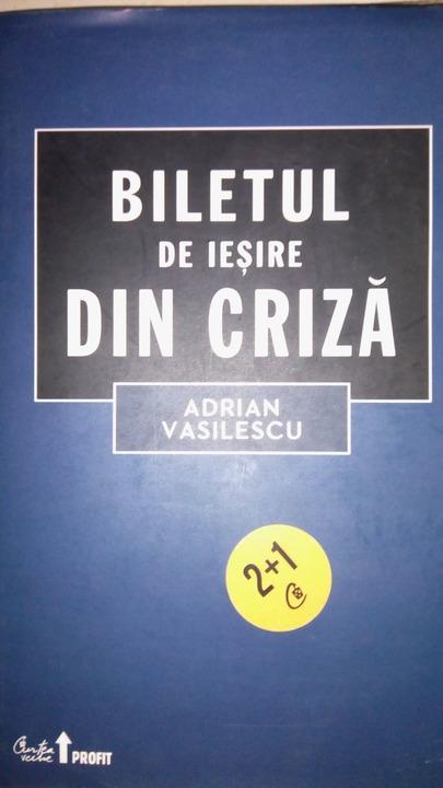 Biletul de iesire din criza , Adrian Vasilescu , 2011