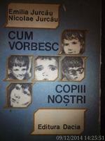 Cum vorbesc copii nostri , Emilia Jurcau , Nicolae Jurcau, 1989