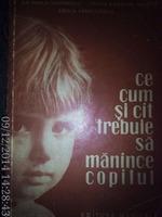 Ce, cum si cit trebuie sa manance copilul, Dr.Emilia Andreescu ,1964